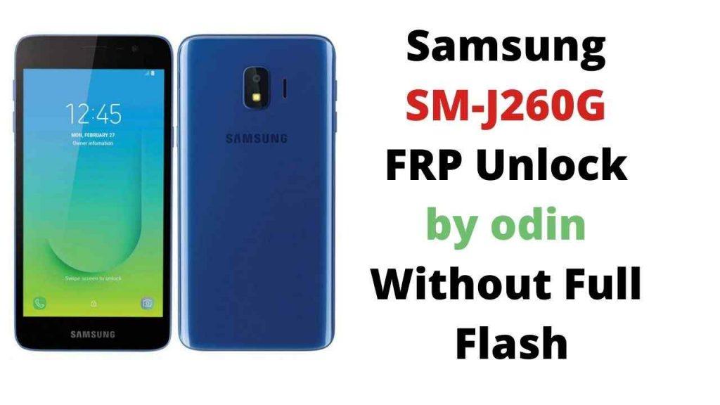 Samsung SM-J260G FRP Unlock by odin Without Full Flash