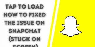 tap to load How to Fixed the Issue on Snapchat (Stuck on Screen)