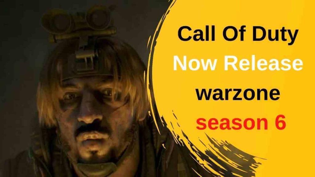 Call Of Duty Now Release Season 6 | warzone season 6