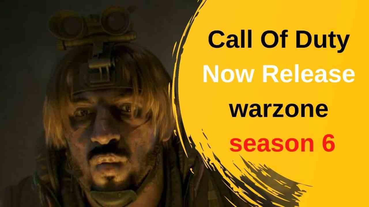 Call Of Duty Now Release Date Final Season 6   warzone season 6