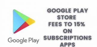 Google Play Store fees to 15% on subscriptions apps