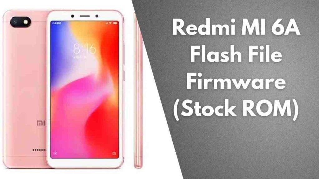 Redmi MI 6A Flash File Firmware (Stock ROM)