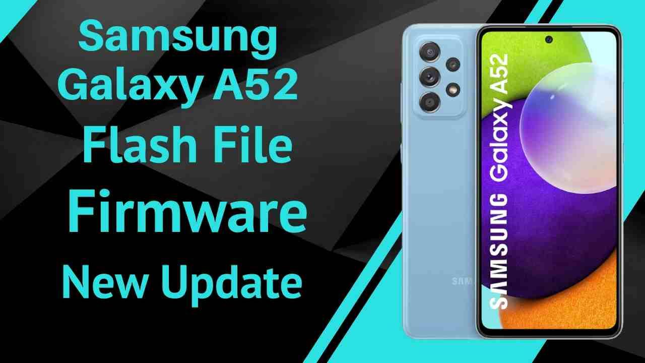 Samsung Galaxy A52 Flash File Firmware Stock ROM