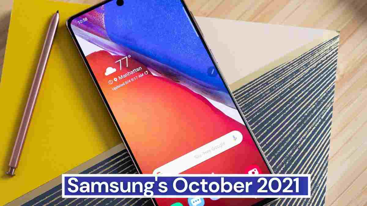 Samsung October 2021 patch is out for to a bunch of phone