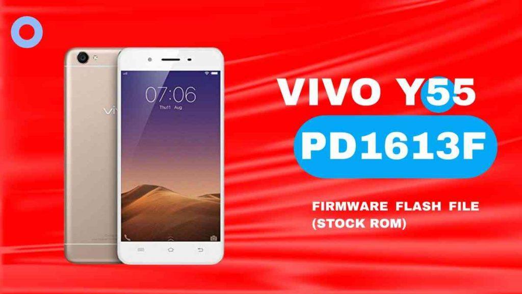 Vivo y55 - y55L PD1613F Firmware Flash File (Stock Rom)