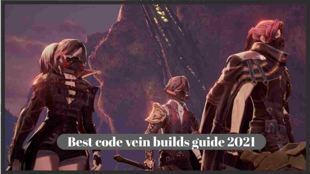 Best code vein builds guide 2021