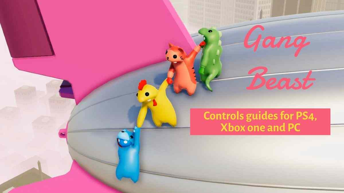Guide of gang beasts controls for PS4, Xbox one and PC