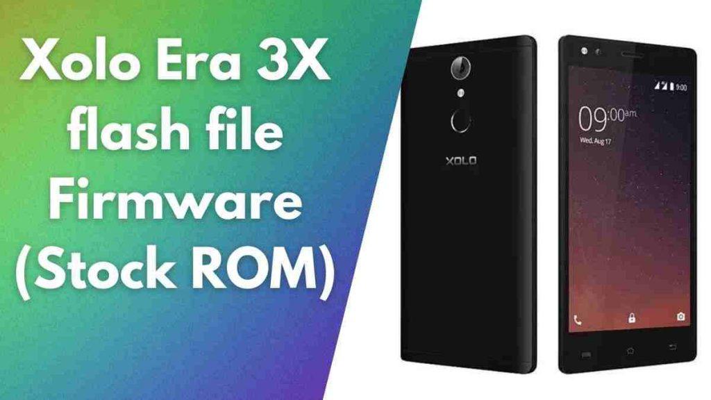 Xolo Era 3X flash file Firmware (Stock ROM)