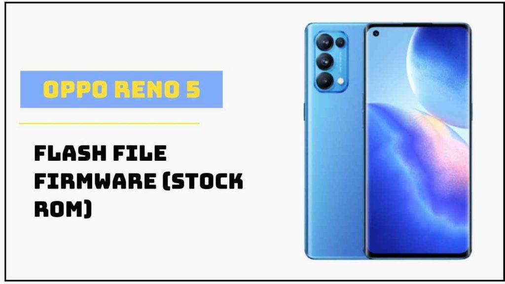 Oppo Reno 5 5G Flash File Firmware (Stock Rom)