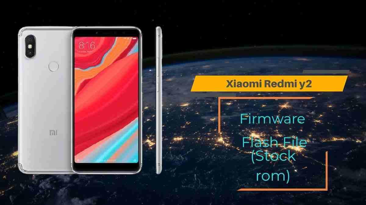 Xiaomi Redmi y2 Firmware Flash File (Stock Rom)
